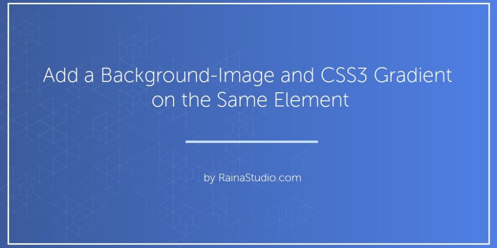 Add a Background-Image and CSS3 Gradient