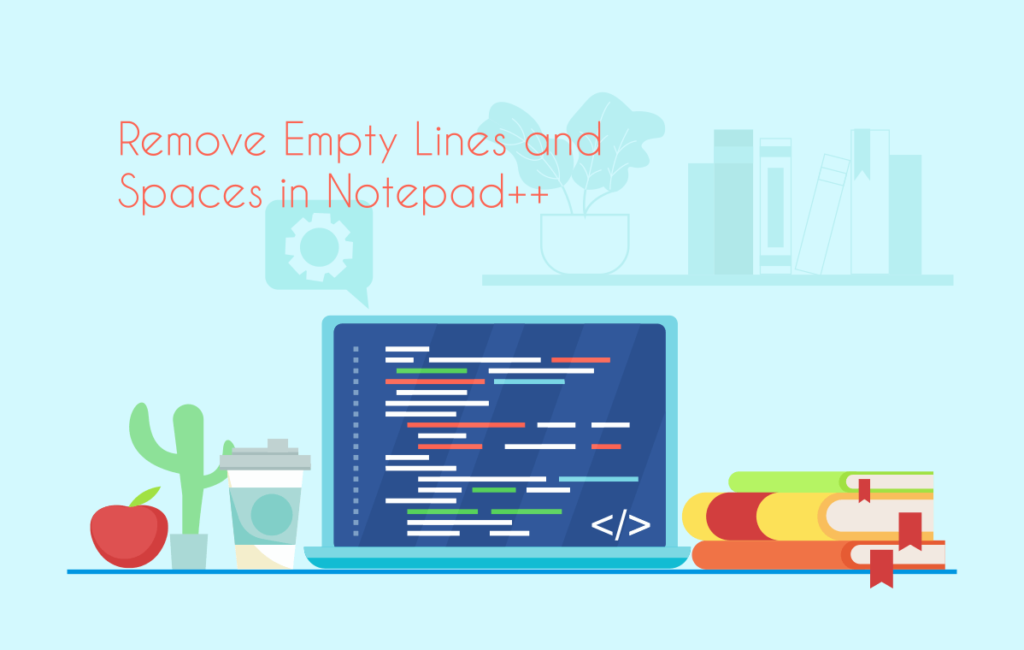 Remove Empty Lines and Spaces in Notepad++
