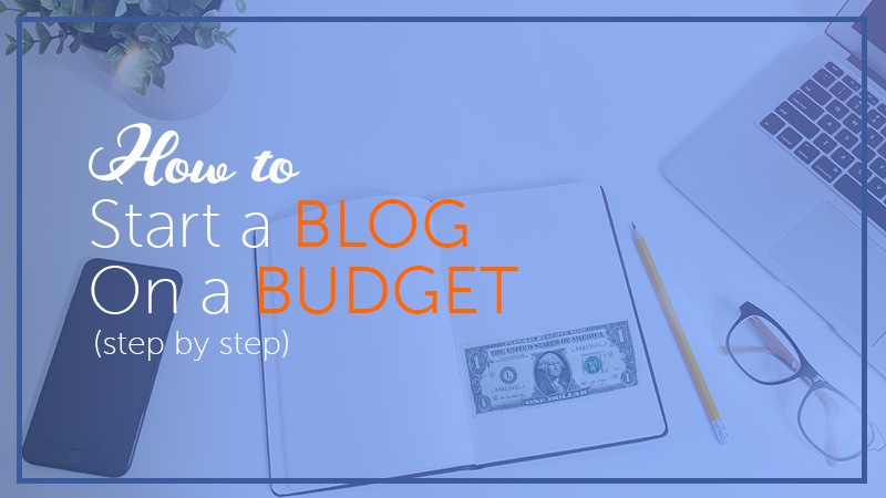 How to Start a Blog on a Budget in 2020
