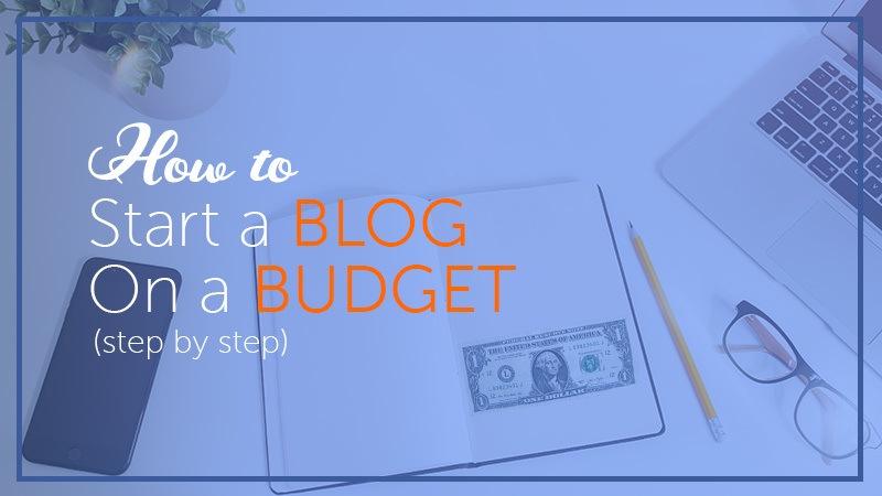 Start a Blog on a Budget