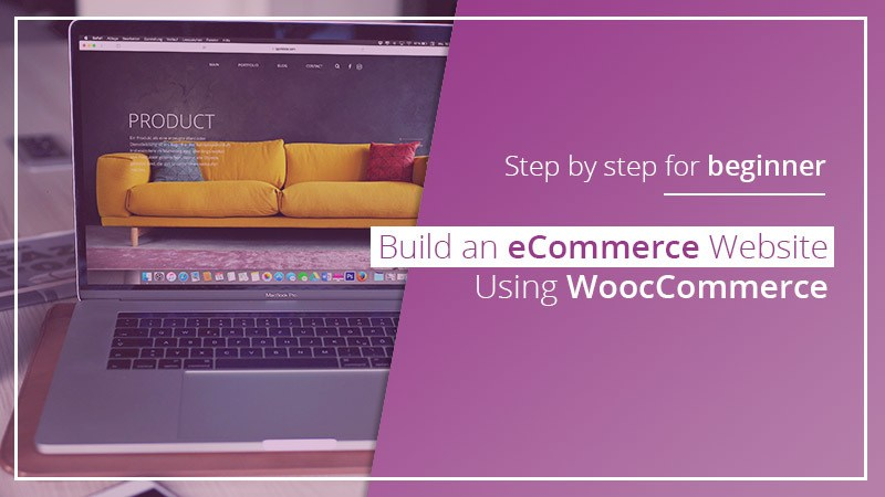 Build an eCommerce Website Using WoocCommerce