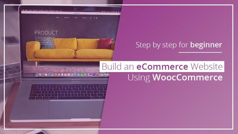 Build an eCommerce Website Using WoocCommerce