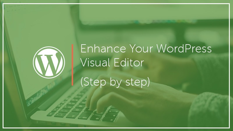 How to Enhance Your WordPress Visual Editor