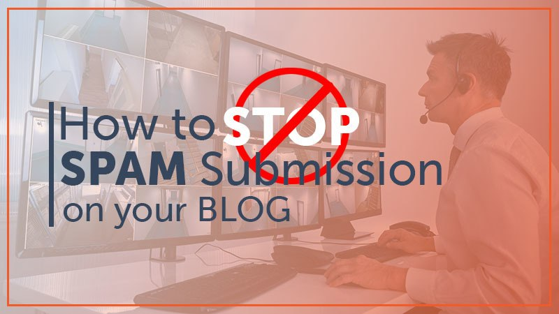 Stop Spam Submission on Your Blog