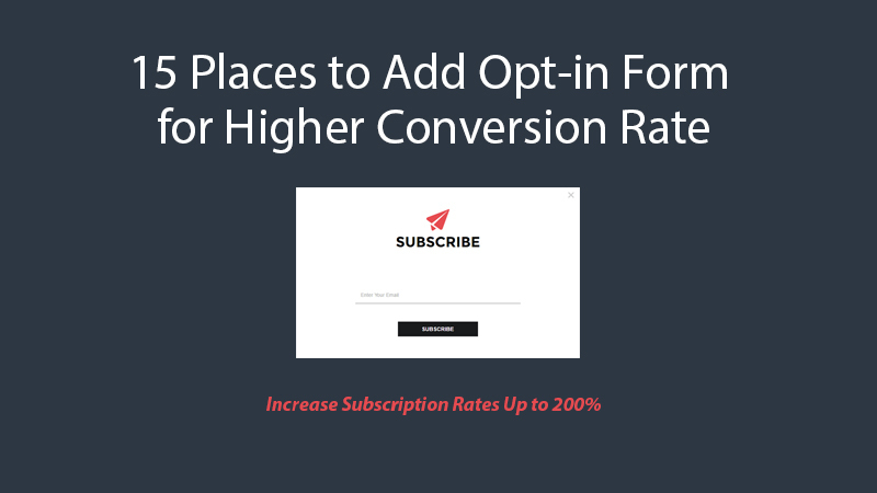 15 Places to Add Opt-in Form for Higher Conversion Rate