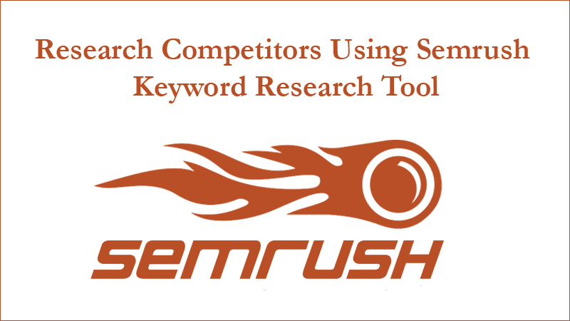 Research Competitors Using Semrush Keyword Research Tool (2)