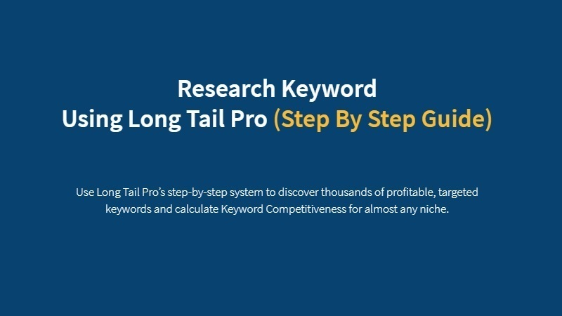 How to Research Keyword Using Long Tail Pro (Step By Step Guide)