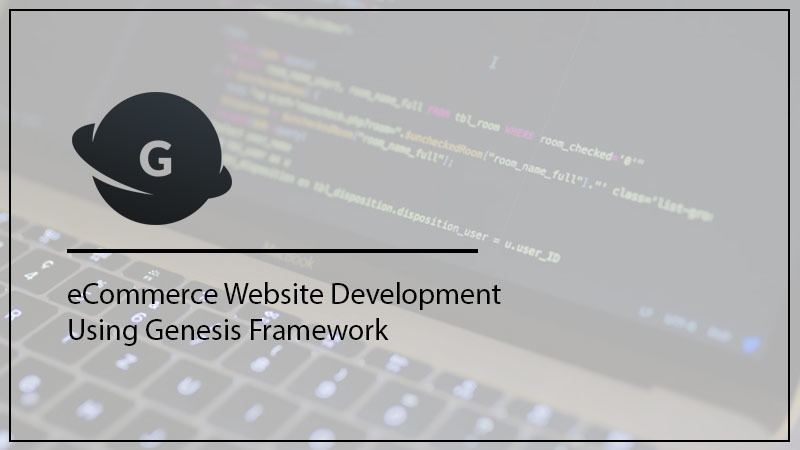 Use Genesis Framework for eCommerce Website Development