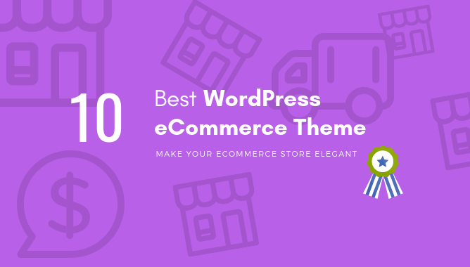 10 Best WordPress eCommerce Theme for WooCommerce