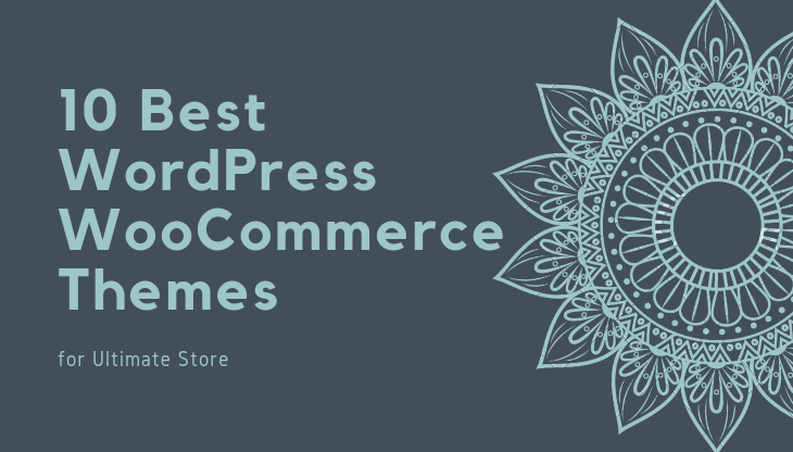 10 Best WordPress WooCommerce Themes