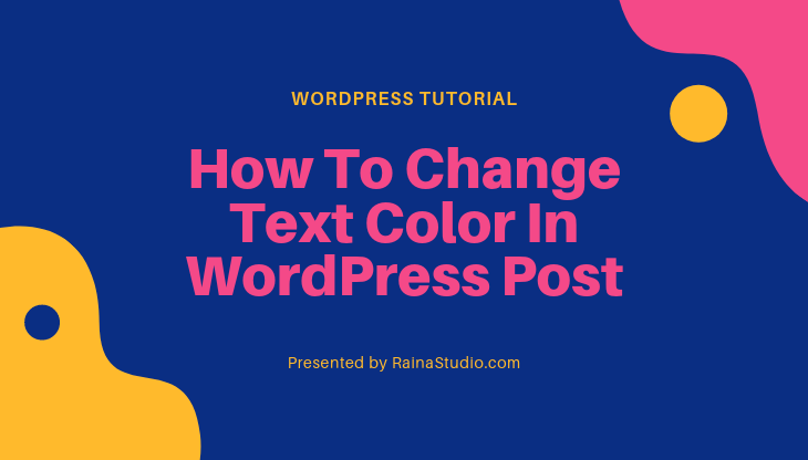 How To Change Text Color In WordPress Post