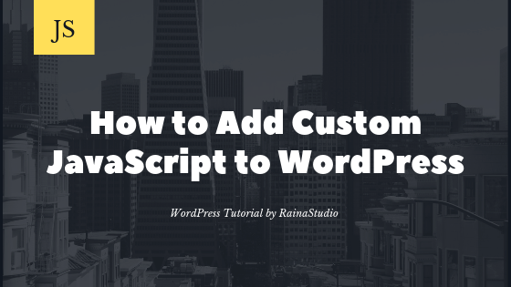 How to Add Custom JavaScript to WordPress