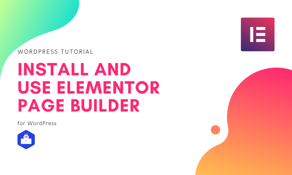 Install and use Elementor Page Builder