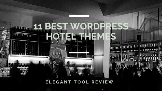 11 Best WordPress Hotel Themes for 2020