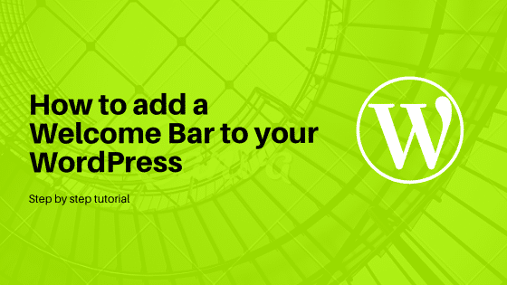 How to Add a Welcome Bar to your WordPress