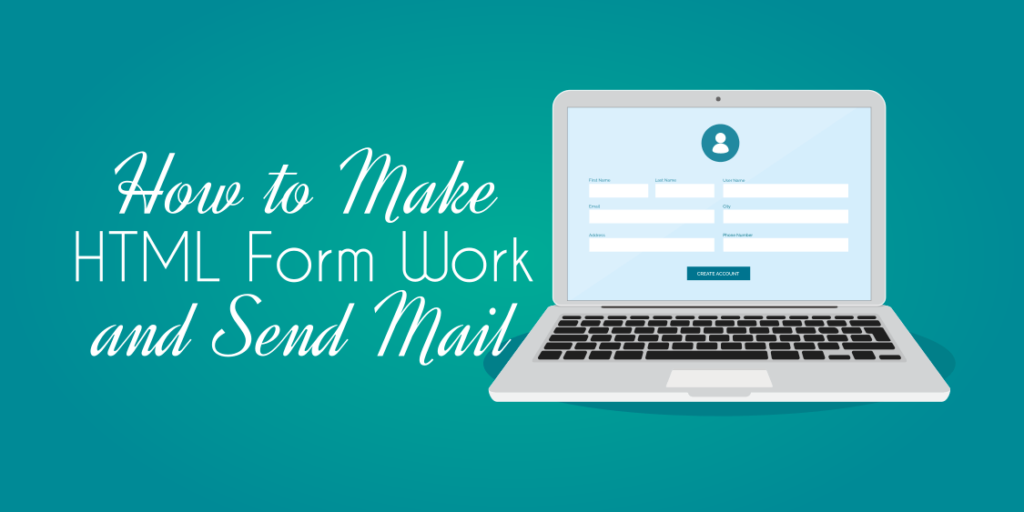 Make HTML Form Work and Send Mail