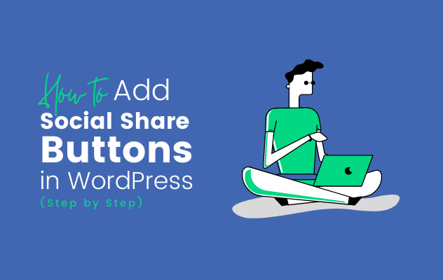 How to Add Social Share Buttons in WordPress (Step by Step)
