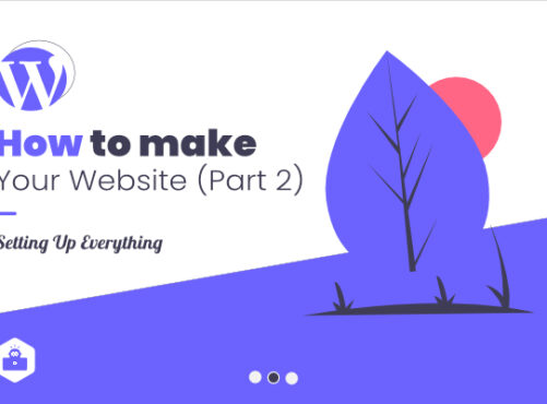 How to make your website – Part 2 [Setting Up Everything]