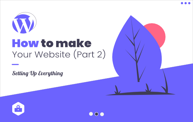 How to make a website (Part 2) - Setting up everything