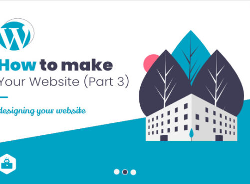 How to Make Your Website –  Part 3 [Designing the Website]