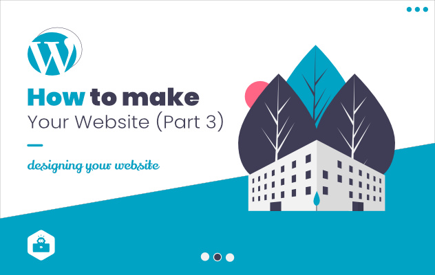 how to make your website part 3 designing your website