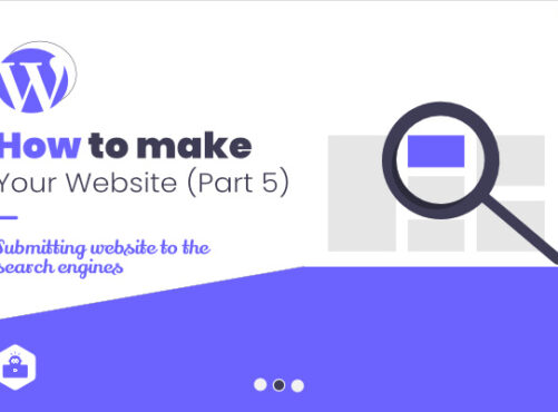 How to Make Your Website – Part  5 [Submitting Website to Search Engines]