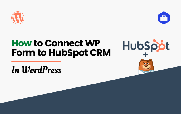 How to Connect WP Form to HubSpot CRM