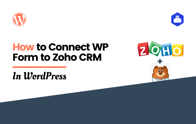 How to Connect WP Form to Zoho CRM