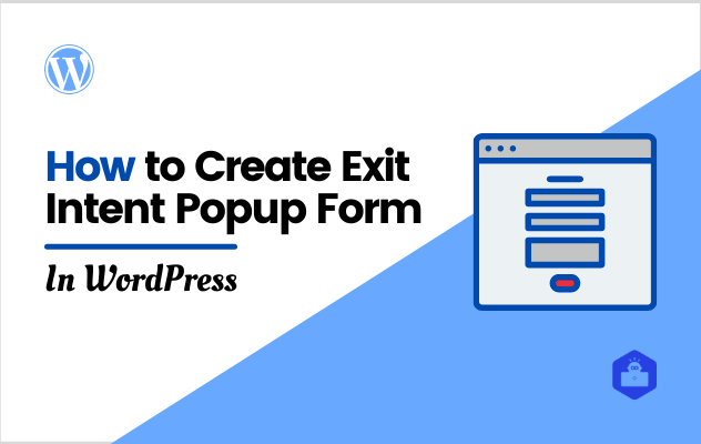 How to Create Exit Intent Popup Form