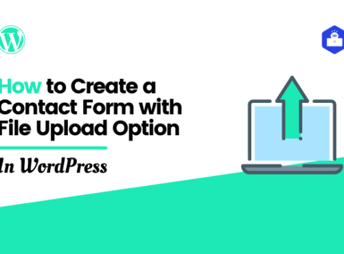 How to Create a Contact Form with File Upload Option in WordPress