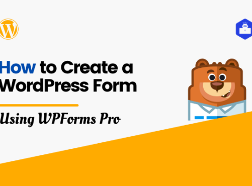 How to Create a WordPress Form Easily Using WPForms Pro