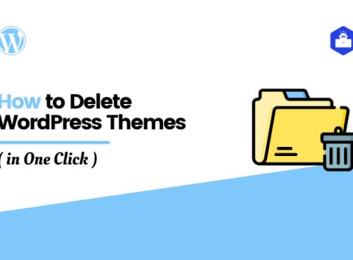 How to Delete WordPress Themes in Your WordPress Website