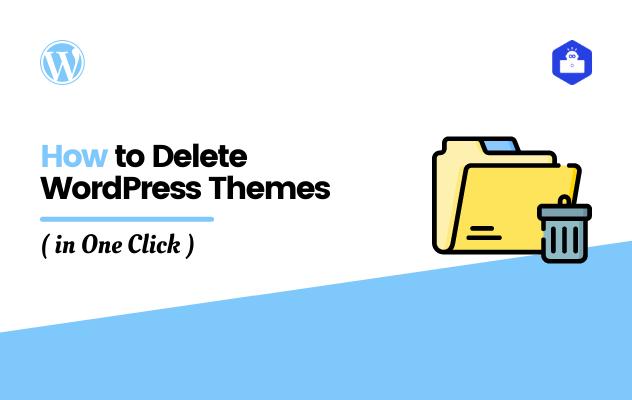How to Delete WordPress Themes