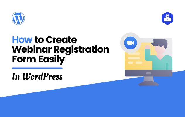 How to Create Webinar Registration Form