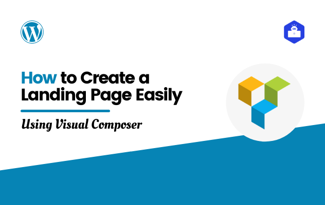 How to Create a Landing Page Easily Using Visual Composer